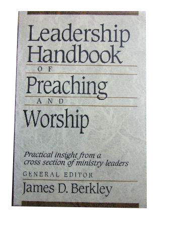 Image for Leadership Handbook of Preaching and Worship  Practical insight from a cross section of  ministry leaders