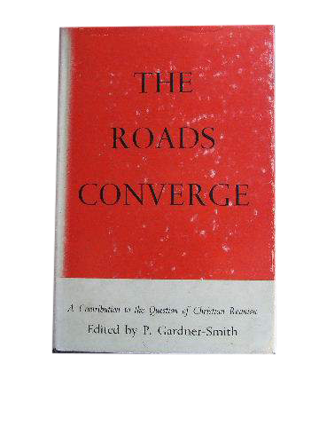 Image for The Roads Converge  A Contribution to the Question of Christian Reunion