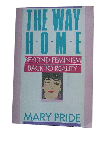 Image for The Way Home: Beyond Feminism, Back to Reality.