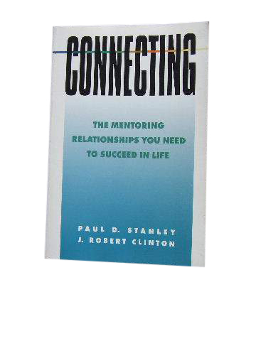 Image for Connecting  The Mentoring Relationship You Need to Succeed in Life