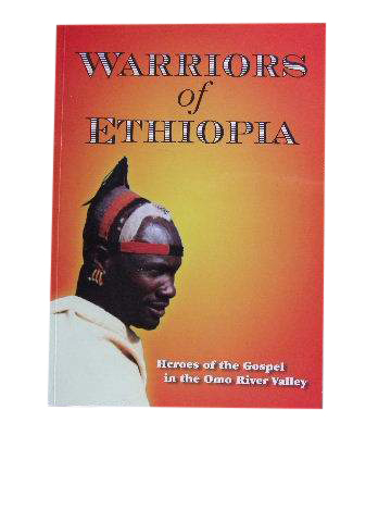 Image for Warriors of Ethiopia. Heroes of the Gospel in the Omo River Valley.