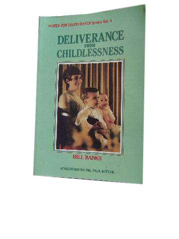 Image for Deliverance from Childlessness  Volume 4 in the Power for Deliverance Series.