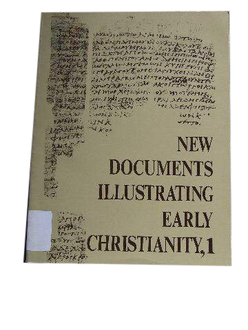 Image for New Documents Illustrating Early Christianity 1  A review of the Greek Inscriptions and Papyri published in 1977.