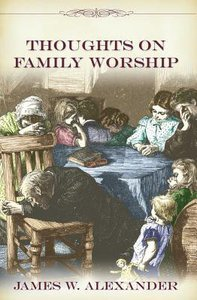 Image for Thoughts on Family Worship.