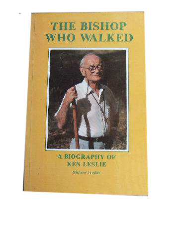 Image for The Bishop Who Walked  A Biography of Ken Leslie