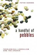 Image for A Handful of Pebbles: Theological Liberalism.