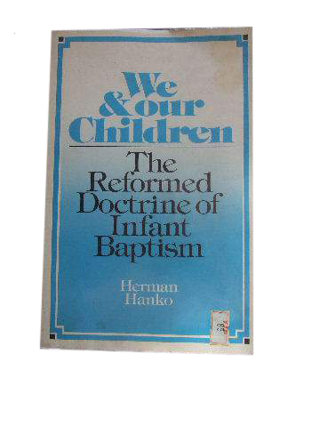 Image for We and Our Children  The Reformed Doctrine of Infant Baptism