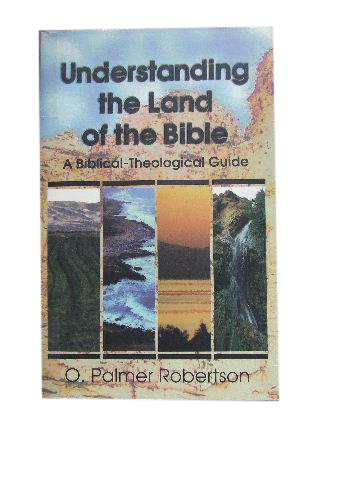 Image for Understanding the Land of the Bible: A Biblical-Theological Guide.