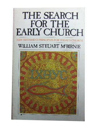 Image for The Search for the Early Church  New Testament Principles for Today's Church