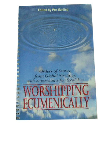 Image for Worshipping Ecumenically  Orders of Service from Global Meetings with Suggestions for Local Use