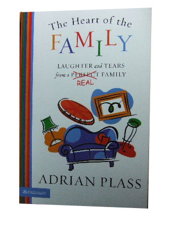 Image for The Heart of the Family  Laughter and Tears from a Real Family