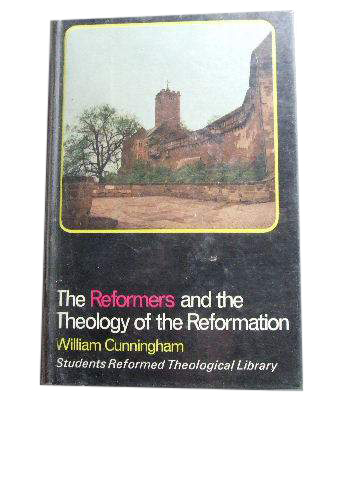 Image for Reformers and Theology and the Reformation.