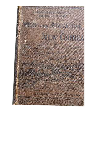 Image for Work and Adventure in New Guinea 1877 to 1885.