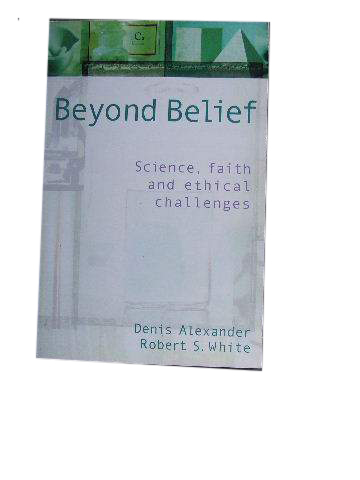 Image for Beyond Belief  Science, faith and ethical challenges