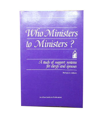 Image for Who Ministers to Ministers?  A Study of Support Systems for Clergy and Spouses