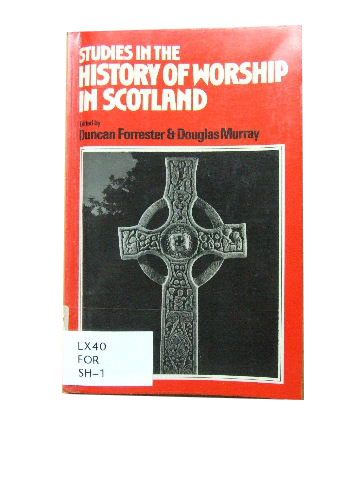 Image for Studies in the History of Worship in Scotland.