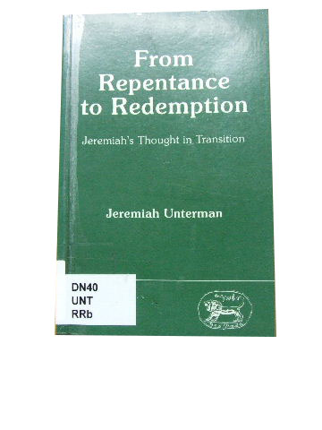Image for From Repentance to Redemption  Jeremiah's Thought in Transition