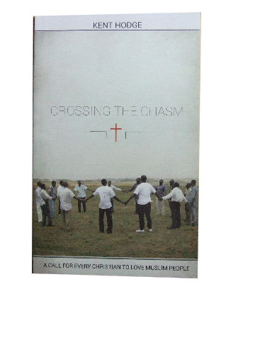 Image for Crossing the Chasm  A Call for Every Christian to Love Muslim People