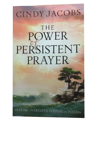 Image for The Power of Persistent Prayer  Praying with Greater Purpose and Passion