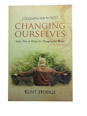 Image for Changing Ourselves  God's Plan in Christ for Changing the World