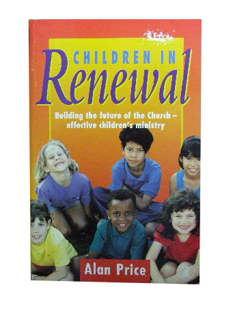 Image for Children in Renewal  Building the future of the Church - effective children's ministry