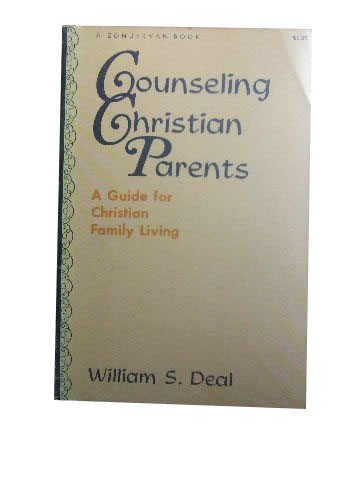 Image for Counseling Christian Parents  A Guide for Christian Family Living