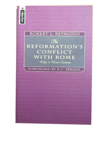 Image for The Reformation's Conflict With Rome: Why It Must Continue.