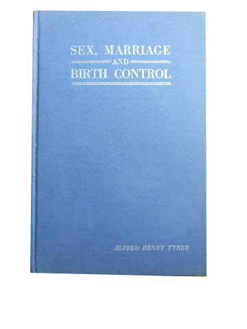 Image for Sex, Marriage and Birth Control  A Guide-book in Sex Health and a Satisfactory Sex Life in Marriage