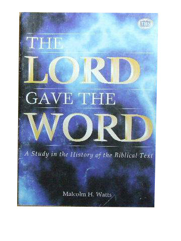 Image for The Lord Gave The Word  A Study in the History of the Biblical Text