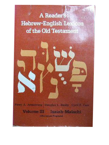 Image for A Reader's Hebrew-English Lexicon of the Old Testament Volume 3 Isaiah - Malachi.