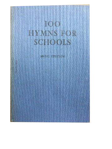 100 Hymns for Schools  Music Edition in three part Harmony