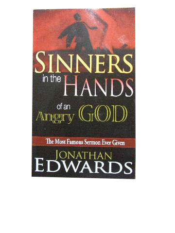 Sinners in the Hands of an Angry God  The most famous sermon ever given