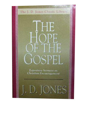 Image for The Hope of the Gospel  Expository Sermons on Christian Encouragement