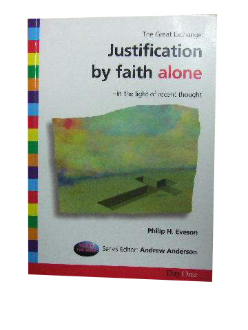 Image for Justification by Faith Alone in the light of recent thought  (Welwyn Commentary Series)