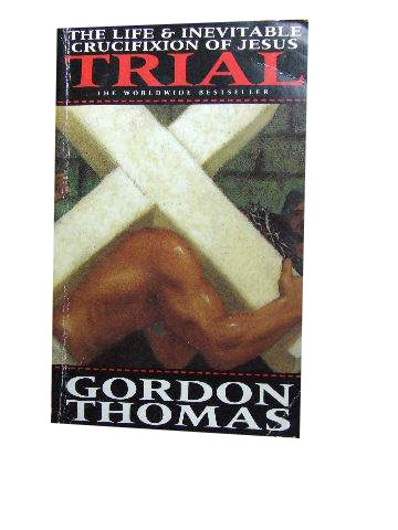 Trial  The life and inevitable crucifixion of Jesus