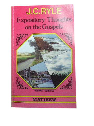 Expository Thoughts on the Gospels: Matthew.