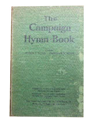 The Campaign Hymn Book (Music Edition)  Compiled by Arthur S wood and Frederick P Wood