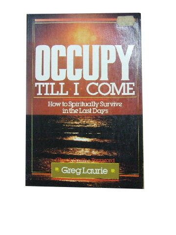 Image for Occupy Till I Come  How to Spiritually Survive in the Last Days