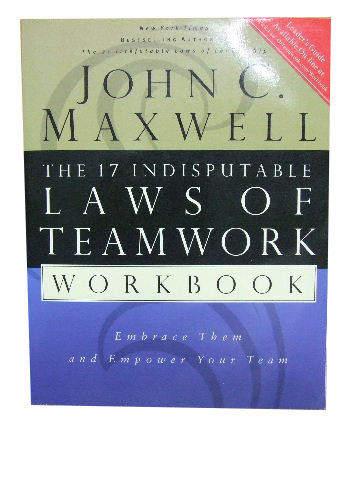 Image for The 17 Indisputable Laws of Teamwork Workbook  Embrace them and empower your team