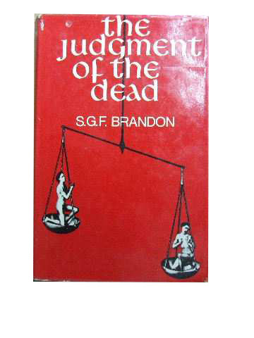 Image for The Judgment of the Dead  An Historical and Comparative Study of the Idea of a Post-Mortem Judgment in the Major Religions
