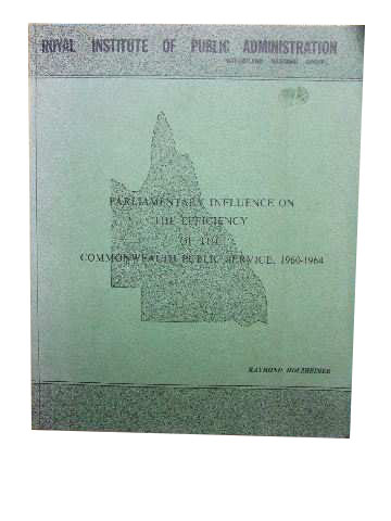Image for Parliamentary Influence on the Efficiency of the Commonwealth Public Service, 1960-1964.