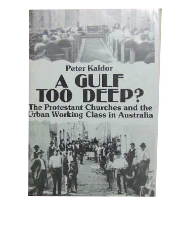 Image for A Gulf Too Deep?  The Protestant Churches and the Urban Working Class in Australia