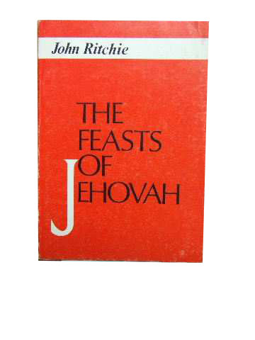 Image for The Feasts of Jehovah  Bright Foreshadowings of Grace and Glory