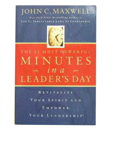 Image for The 21 Most Powerful Minutes in a Leader's Day  Revitalize your spirit and empower your leadership