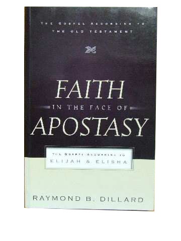 Image for Faith in the Face of Apostasy: The Gospel According to Elijah and Elisha  (The Gospel According to the Old Testament)
